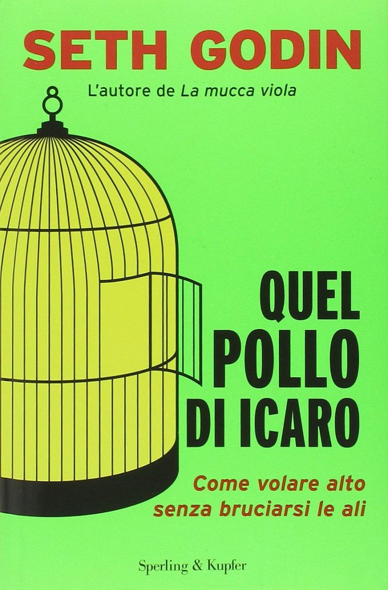 02_IL-PENSIERO-VERTICALE_Seth-Godin-Quel-pollo-di-Icaro