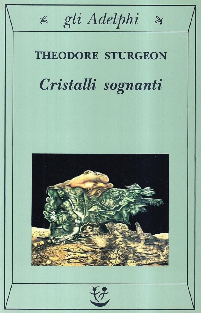 Theodore-Sturgeon-Cristalli-sognanti