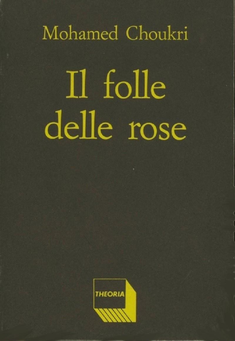 008-Mohamed-Choukri-Il-folle-delle-rose