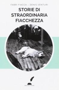 Fabri Fiacca e Denis Venturi – Storie di straordinaria fiacchezza