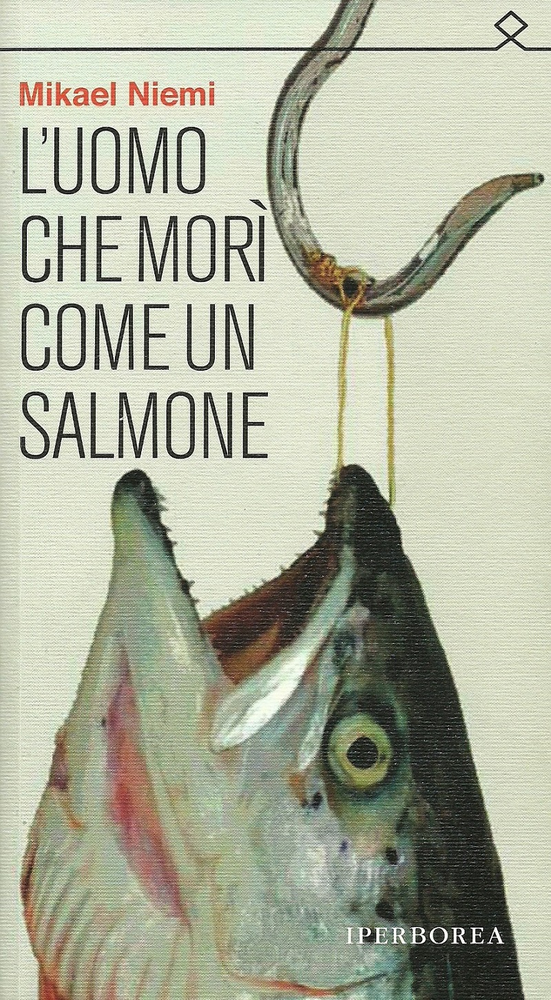 Mikael-Niemi-Luomo-che-mori-come-un-salmone