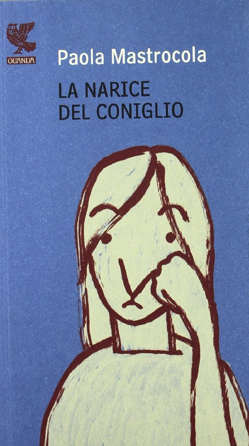 Paola-Mastrocola-La-narice-del-coniglio