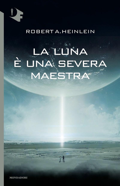 Robert-Heinlein-La-luna-e-una-severa-maestra