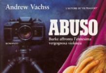 Andrew Vachss – Abuso - recensione romanzo