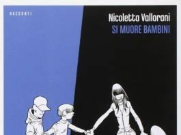 Nicoletta Vallorani - Si muore bambini
