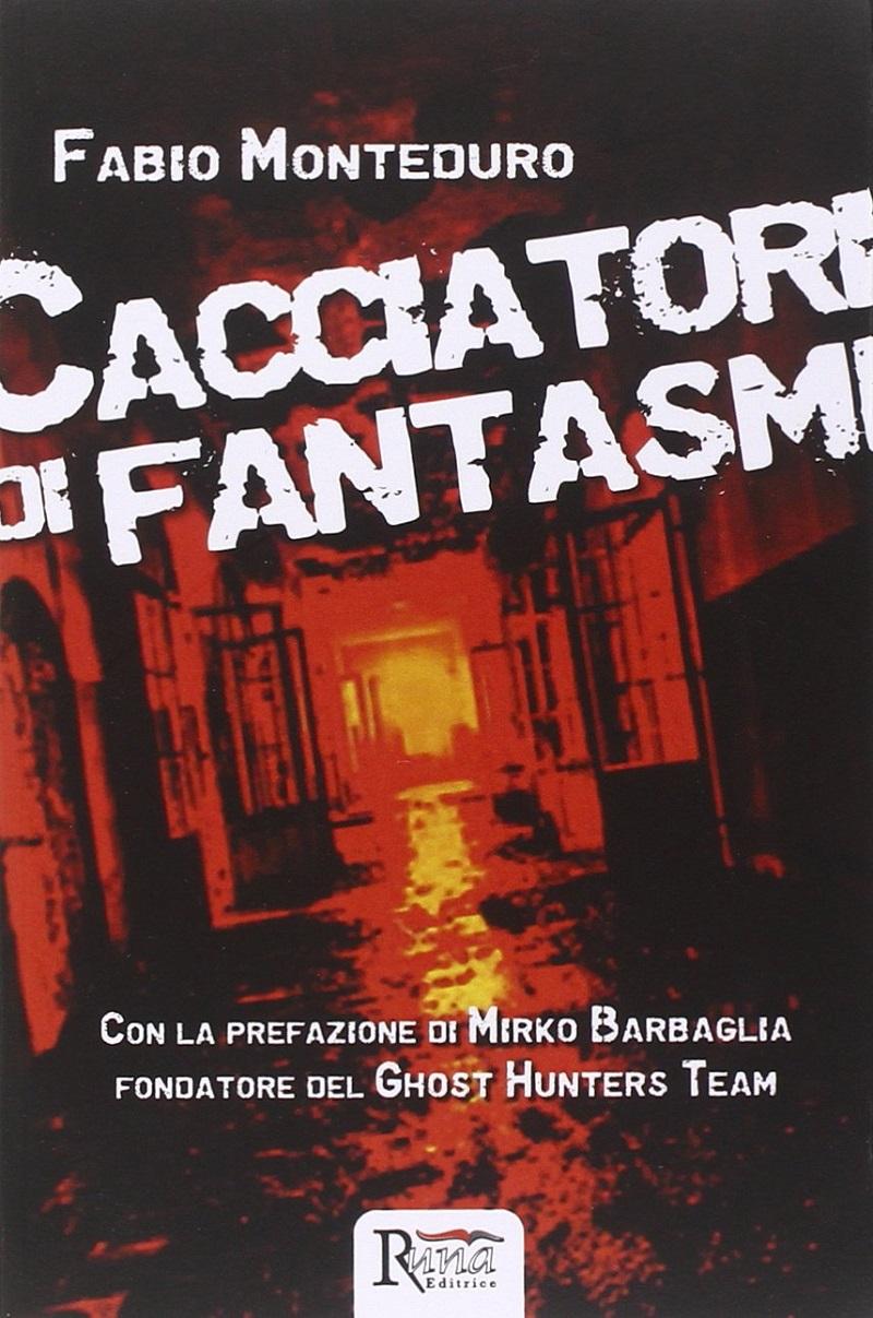 Fabio-Monteduro-Cacciatori-di-fantasmi