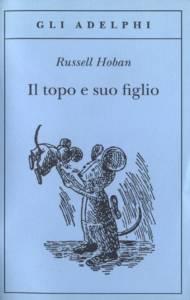 Russell Hoban - Il topo e suo figlio