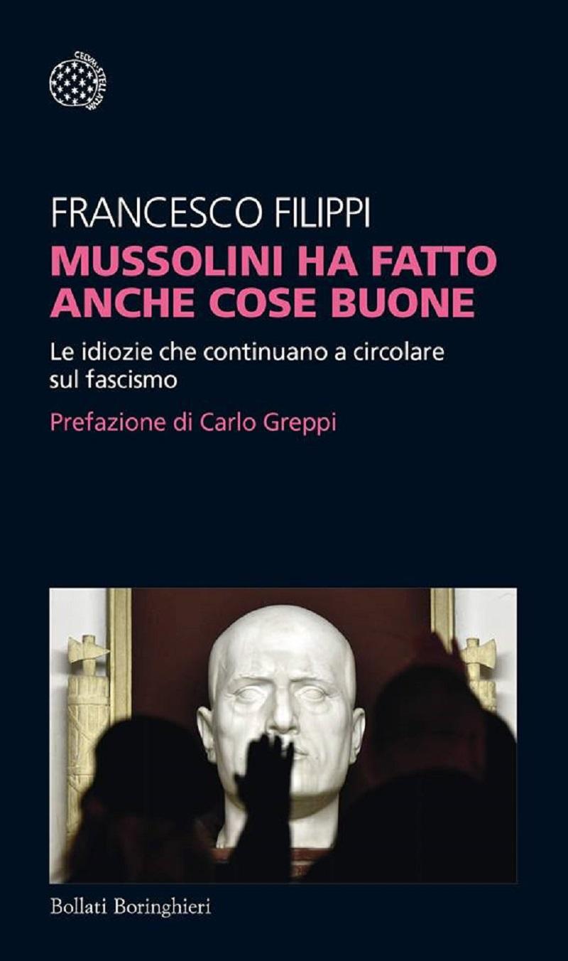 Francesco-Filippi-Mussolini-ha-fatto-anche-cose-buone