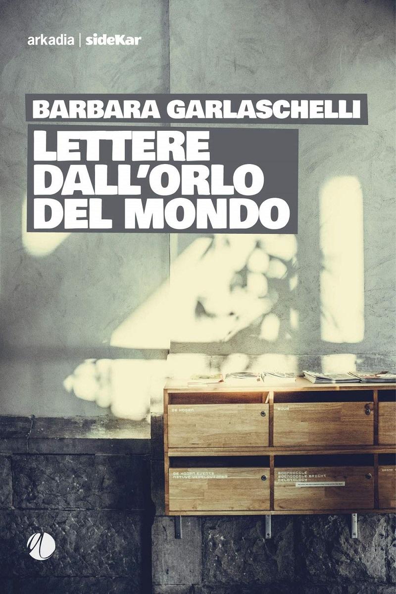 Barbara-Garlaschelli-Lettere-dallorlo-del-mondo