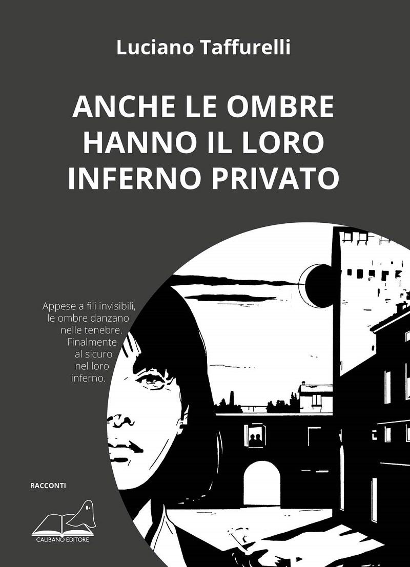 Luciano-Taffurelli-–-Anche-le-ombre-hanno-il-loro-inferno-privato