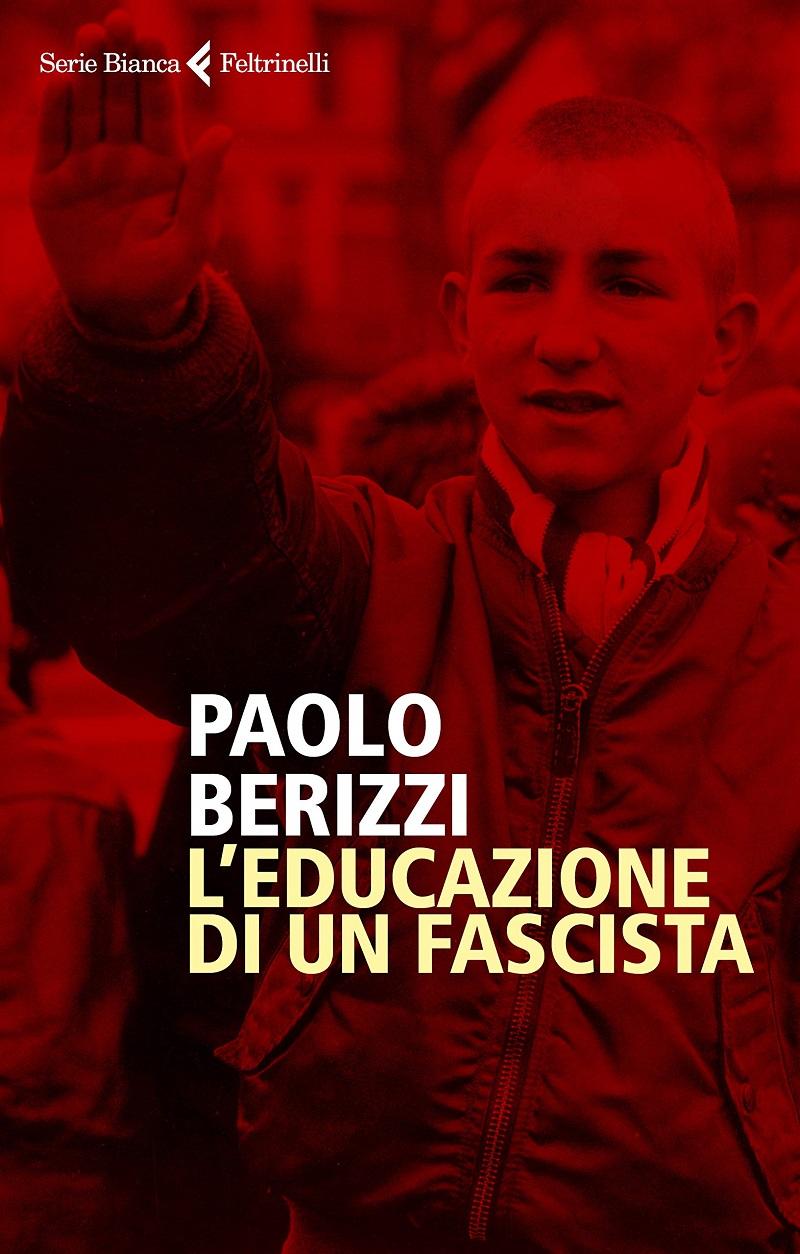 Paolo-Berizzi-Leducazione-di-un-fascista