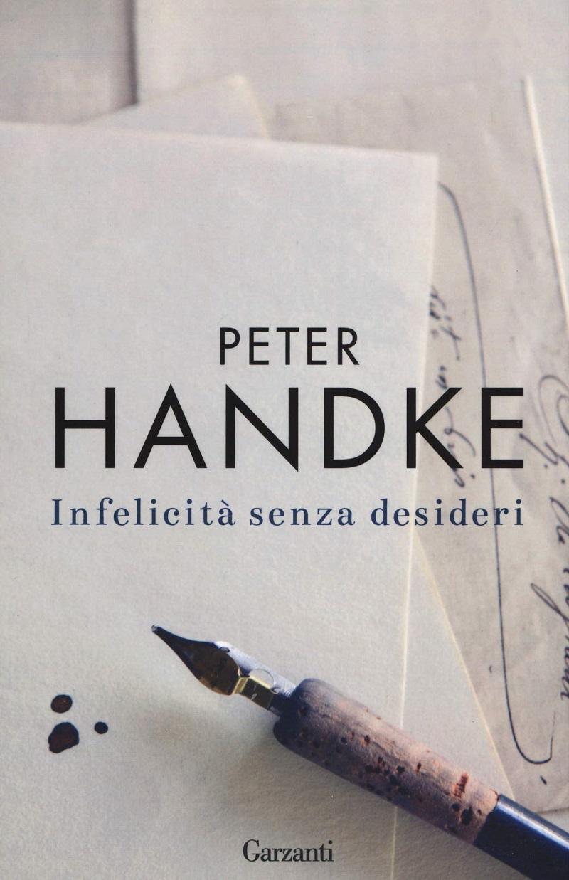Peter-Handke-Infelicita-senza-desideri