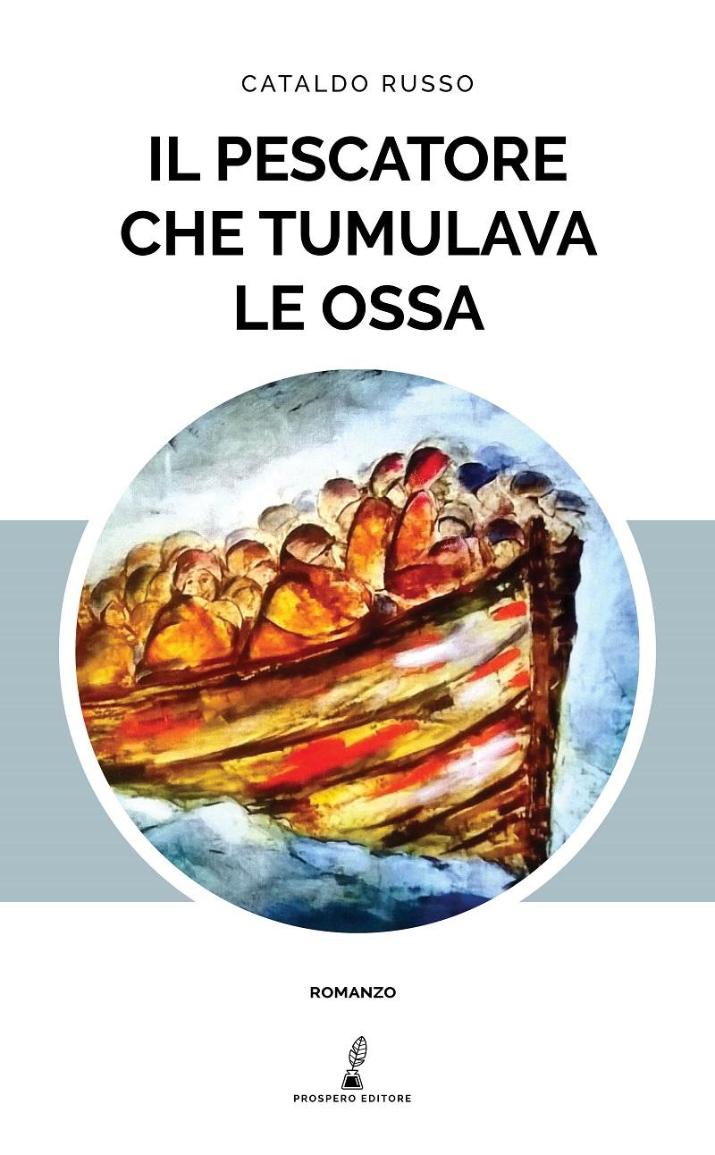 Cataldo-Russo-Il-pescatore-che-tumulava-le-ossa